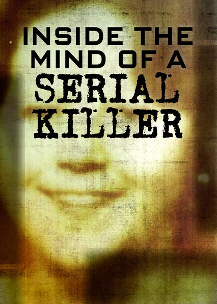 the mind of a serial killer Based on the wild popularity of shows like dexter and csi, it would seem our fascination with the ultra-creepy criminals called serial killers knows no bounds but.
