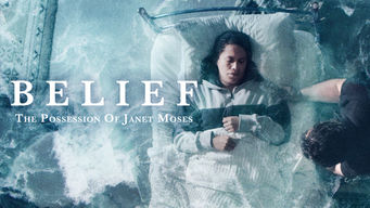 Belief: The Possession of Janet Moses on Netflix UK